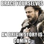 an_origin_story_is_coming