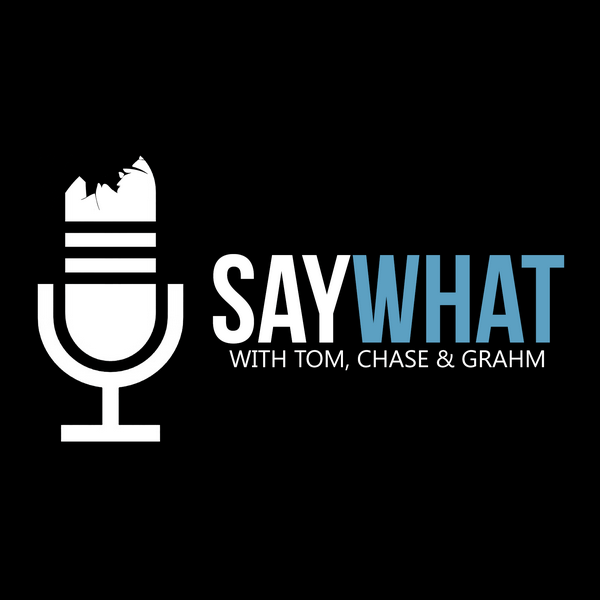 Say What Podcast Episode #79 – Show Me The Bacon