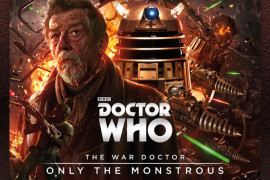 The War Doctor Returns in 'Only the Monstrous' from Big Finish