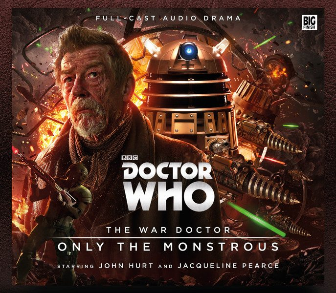 The War Doctor - Only The Monstrous - Doctor Who, Big Finish