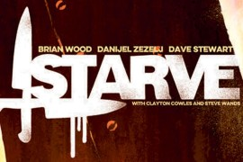 'Starve' is a Compelling, Confrontational, and Unique Read Full of Social Commentary and Heartfelt Human Emotion